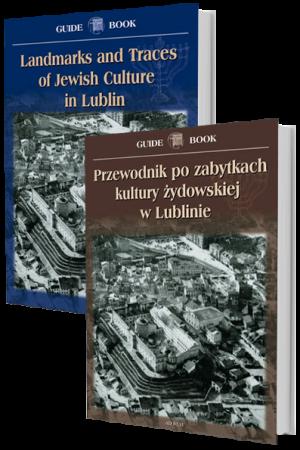 Przewodnik po zabytkach kultury żydowskiej w Lublinie