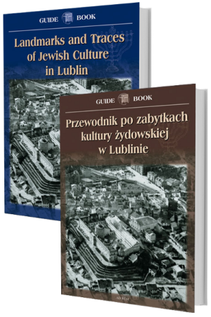 Landmarks and Traces of Jewish Culture in Lublin